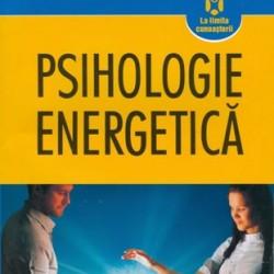 Psihologie energetică - David Feinstein, Donna Eden, Gary Craig