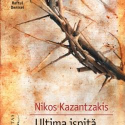 Ultima ispită a lui Hristos – Nikos Kazantzakis
