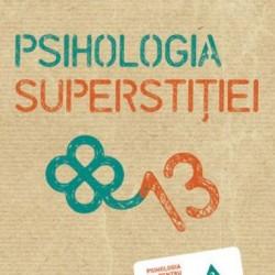 Psihologia superstiţiei – Stuart A. Vyse