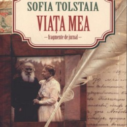 Viaţa mea. Fragmente de jurnal – Sofia Tolstaia