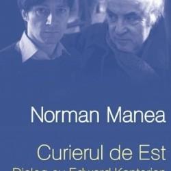 Curierul de Est. Dialog cu Edward Kanterian – Norman Manea