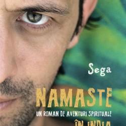 Namaste-un roman de aventuri spirituale prin India și Nepal – Octavian Segărceanu
