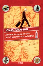 Bărbatul de 100 de ani care a sărit pe fereastră şi a dispărut, Jonas Jonasson