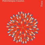 Traumă, ataşament, constelaţii familiale: psihoterapia traumei,  Franz Ruppert