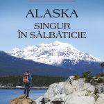 Alaska-singur-în-sălbăticie