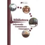 Biblioteca – Informatie, Comunicare, Cunoastere