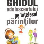 Ghidul adolescentului pe înțelesul părinților - Dr.Stephane Clerget