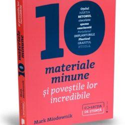 zece-materiale-minune-mark-miodownik-colectia-de-stiinta-editura-publica